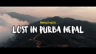 Anxmus  - Lost in Purba Nepal (Travel Music Video) NCS