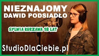Nieznajomy - Dawid Podsiadło (cover by Sylwia Kurzawa) #1352