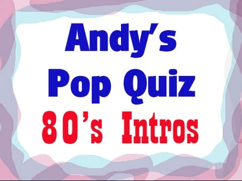 Pop Quiz No4 - 10 x 80,s Intros