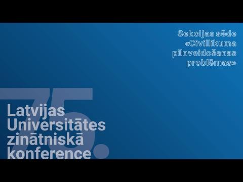 """Latvijas Universitātes 75.konference  Sekcija """"Civillikuma pilnveidošanas problēmas"""""""