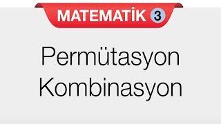 Sayma - Permütasyon - Kombinasyon
