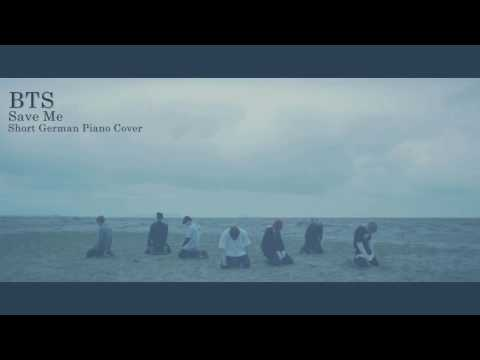 BTS-Save Me 【short German Piano Cover】