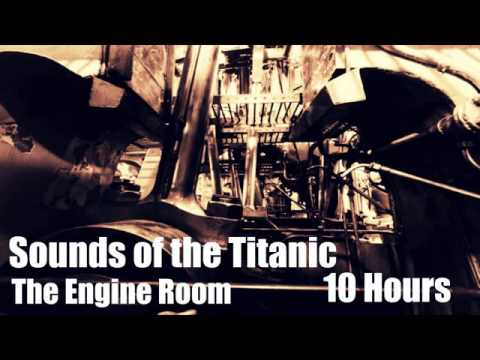 RMS Titanic Sounds - The Engine Room - 10 Hours