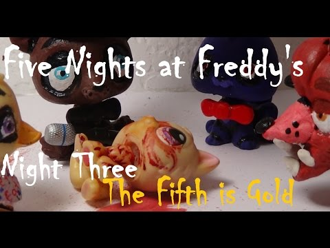 "LPS : Five Nights at Freddy's - Night Three ""The Fifth is Gold"""