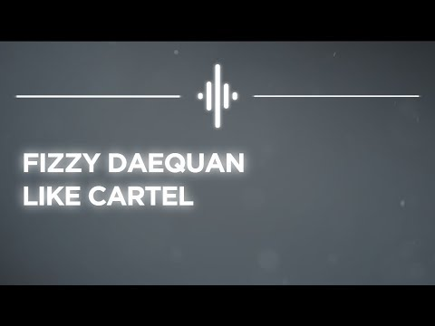 Fizzy Daequan - Like Cartel - [6alax6 Music EP Release]