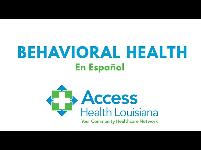 En Español Access Health Louisiana Behavioral Health