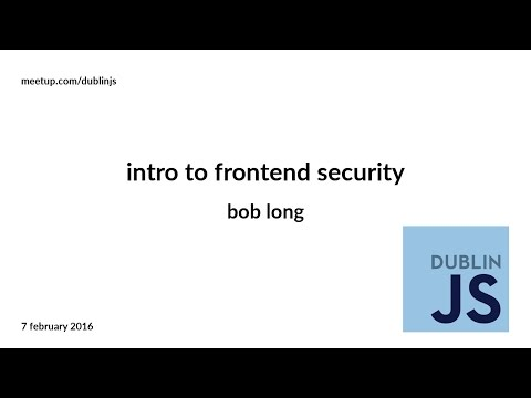 Intro to Frontend Security - Bob Long