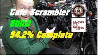 CAFE SCRAMBLER build 94.2% Complete
