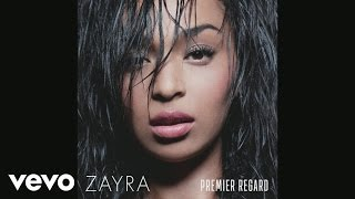 Zayra - Continuez de parler