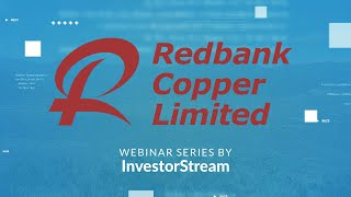 InvestorStream Webinar Series: Redbank Copper (ASX: RCP) Executive Chairman Michael Hannington