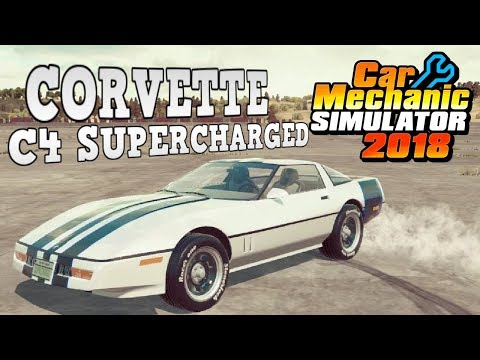 Rebuild - Chevy Corvette C4 Supercharged - Car Mechanic Simulator 2018 Gameplay