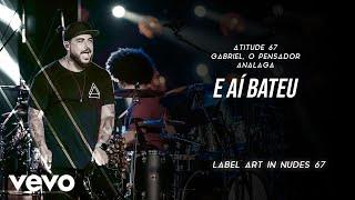 Baixar Atitude 67, Gabriel O Pensador, Analaga - E Aí Bateu (Ao Vivo Em São Paulo / 2020)