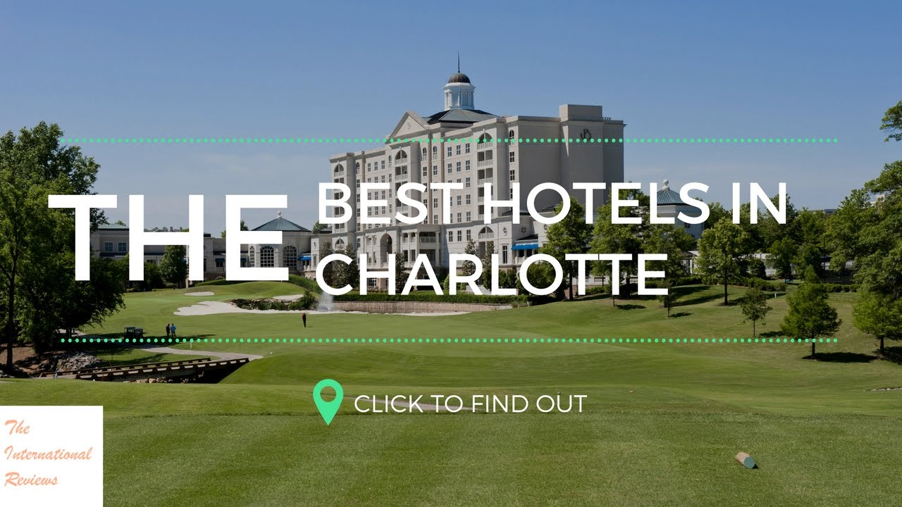 The Best Hotels In Charlotte