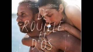 Rust and Bone (2012) soundtrack - I Follow Rivers