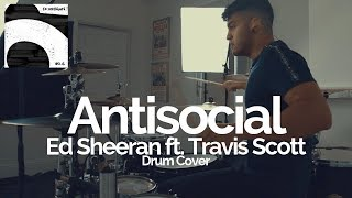 Antisocial - Ed Sheeran ft. Travis Scott - Drum Cover