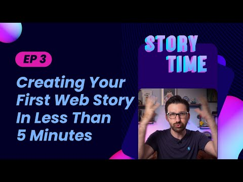 Creating your first Web Story in less than 5 mins, from start to finish (Storytime #3)