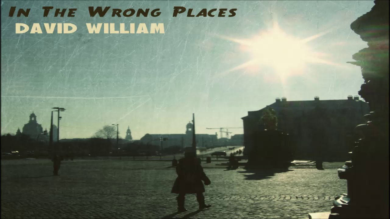 David William - In The Wrong Places
