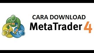 CARA DOWNLOAD METATRADER MT.4 UNTUK LAPTOP / PC