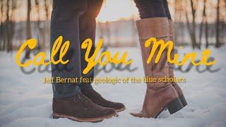 Jeff Bernat - Call You Mine (feat Geologic Of The Blue Scholars )   Lyrics