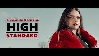 High Standard Himanshi Khurana | Snappy | Rav Hanjra | New Song | Lyrics | Latest Punjabi Songs 2018