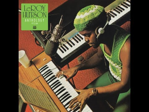 Leroy Hutson: Anthology 1972 - 1984
