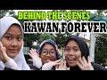 KAWAN FOREVER  BEHIND THE SCENES