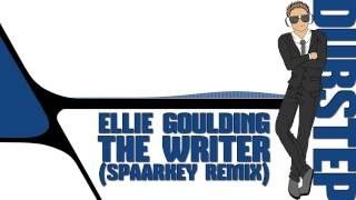 Ellie Goulding - The Writer (Spaarkey Remix)