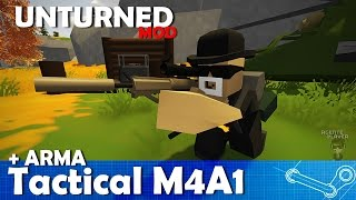 MAIS ARMA, Tactical M4A1 - UNTURNED MOD