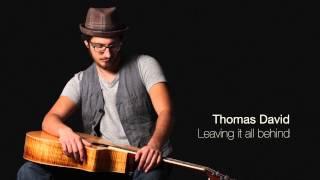 Thomas David - Leaving it all behind