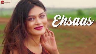 Ehsaas - Official Music Video | Pooja Nagar, Vinay Vidhani, Avni Jain & Aviral Jain | Abhishek Jain