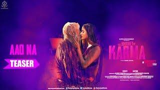 Aao Na Song Teaser  | Poonam Pandey & Shakti Kapoor | The Journey of Karma | Lyla Sharma