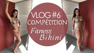 kb vlog 6 compe tition fitness bikini jour de compe tition