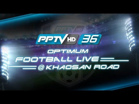 PPTV Optimum Football Live @ Khaosan