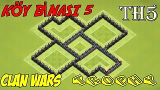 Clash of Clans - 5.Seviye Köy Binası Kupa Koruma ve Klan Savaşı Düzeni (TH5 trophy base)