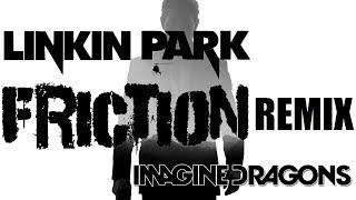 Скачать Linkin Park Imagine Dragons Friction Remix