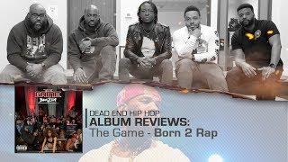 The Game - Born 2 Rap Album Review | DEHH