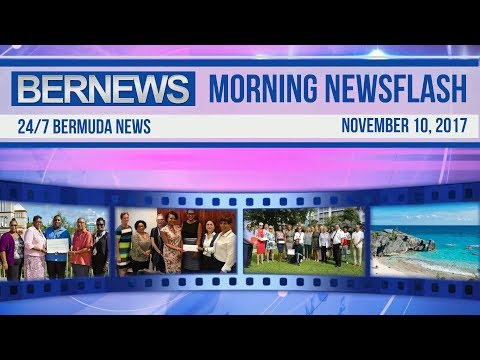 Bernews Morning Newsflash For Friday November 10, 2017