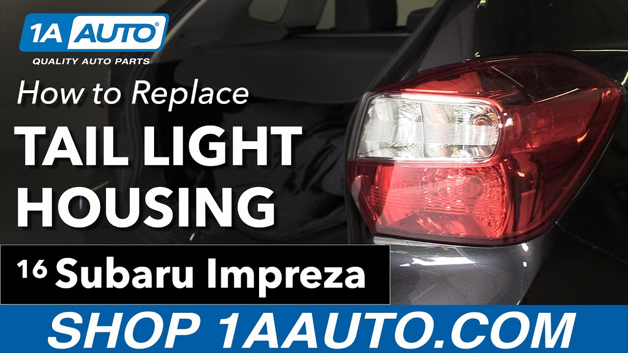 How To Replace Tail Light Housing 13 16 Subaru Impreza Xv Crosstrek Wiring Diagram