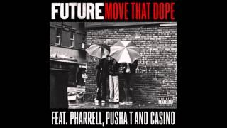 Repeat youtube video Future - Move that Dope [Lyrics] [CQ] ft. Pharrell, Pusha T & Casino