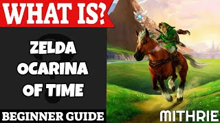 What is The Legend of Zelda: Ocarina of Time? (Starter Guide)