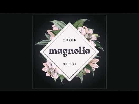 MORTEN X Nik & Jay - Magnolia (Officiel Audiovideo)