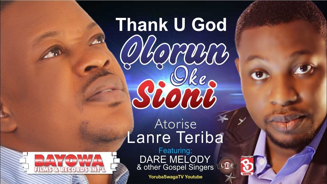 Download LANRE TERIBA   ATORISE New Video THANK U GOD, OLORUN OKE SIONI  HD MASTER BAYOWA FILMS