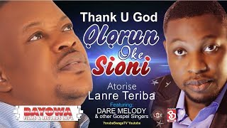 LANRE TERIBA   ATORISE New Video THANK U GOD OLORUN OKE SIONI  HD MASTER BAYOWA FILMS