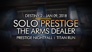 Destiny 2 - Solo Prestige Nightfall: The Arms Dealer (Titan - Week 19)