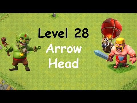 Clash of Clans - Single Player Campaign Walkthrough - Level 28 - Arrow Head