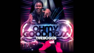 "Tre Buggs - ""Oh My Goodness"" OFFICIAL VERSION"