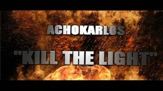 Achokarlos - Kill the Light
