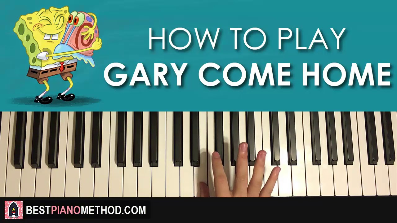 how to play gary come home on piano