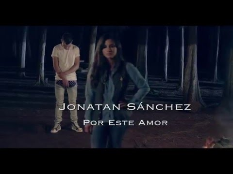 "Jonatan Sanchez ""Por Este Amor"" (Video Oficial)"
