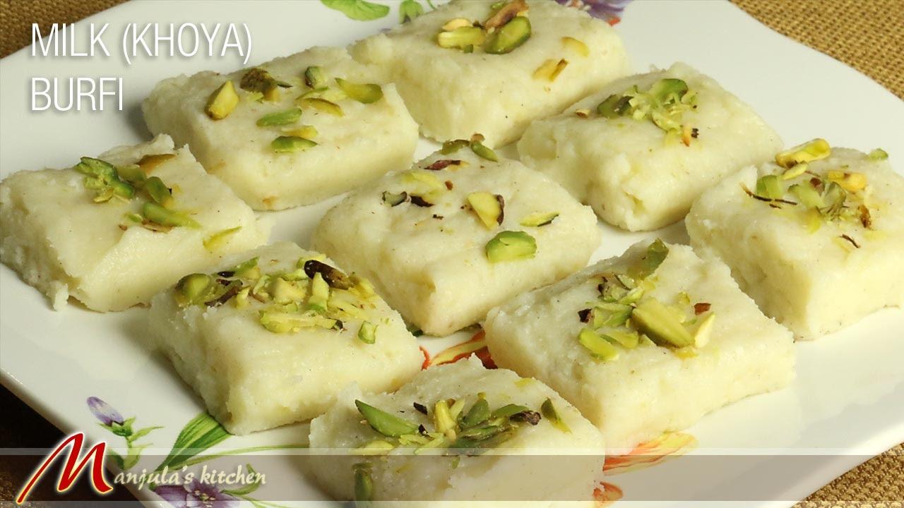 Milk Khoya Burfi Indian Dessert Recipe By Manjula Youtube